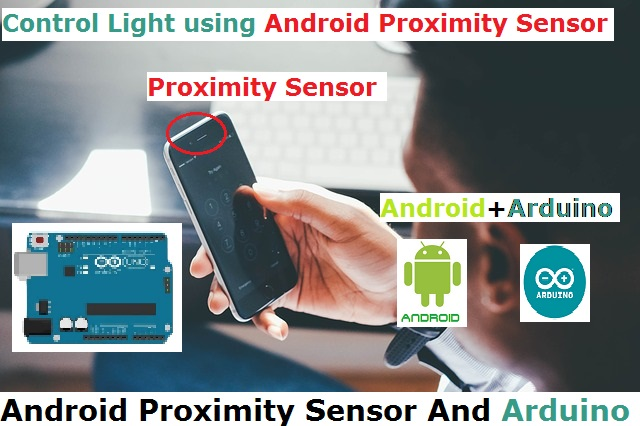 Hc-06 Project-Android Proximity Sensor and Arduino